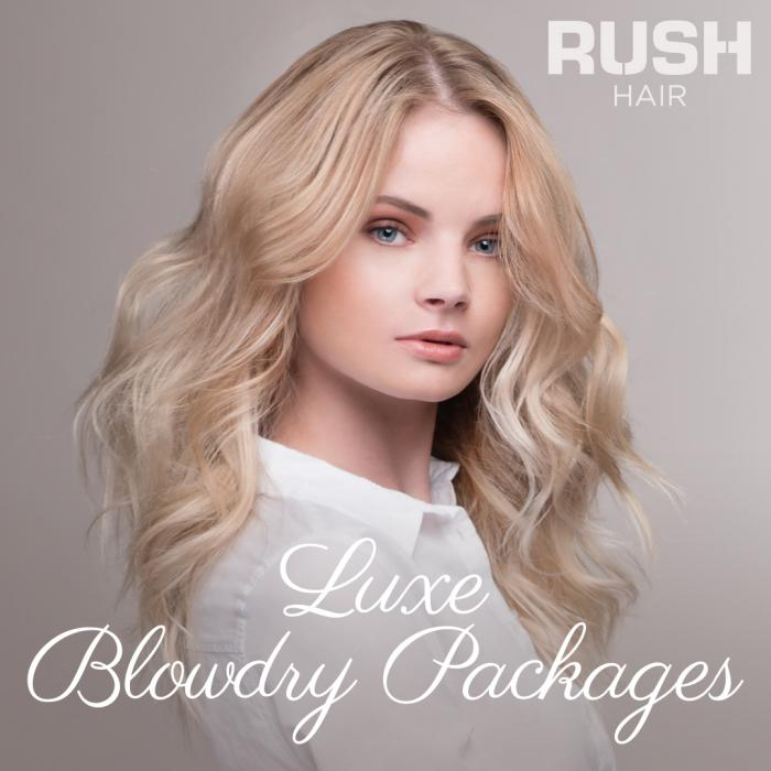 Luxe Blowdry Packages at Rush